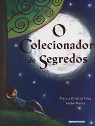 O COLECIONADOR DE SEGREDOS de André Neves e Marcia Cristina Silva.  O livro é envolvente, rico em detalhes e linguagem figurada.Vale a pena ler, refletir e aplicar.