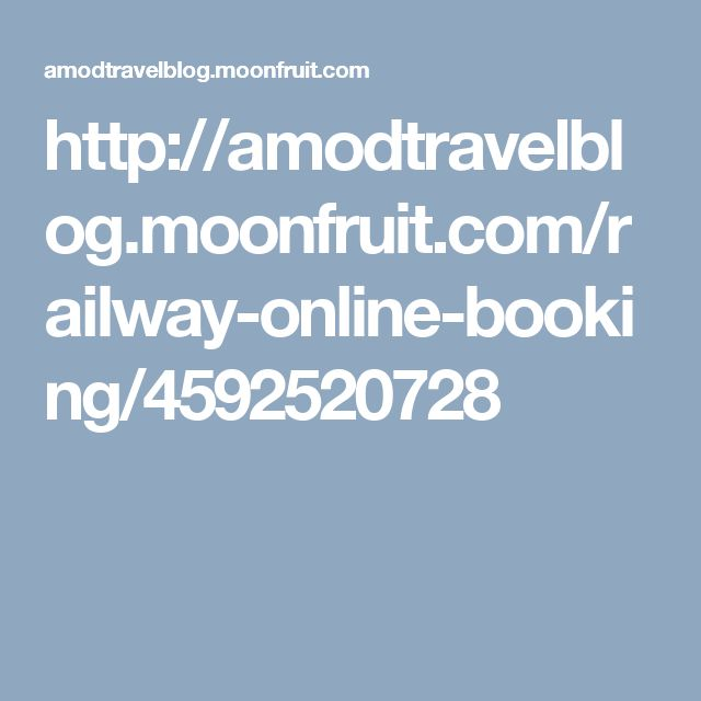 http://amodtravelblog.moonfruit.com/railway-online-booking/4592520728