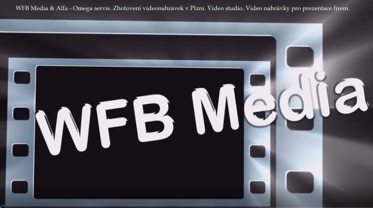 Videoprodukce Videonahrávky Videostudio WFB Média & Alfa - Omega servis. Tvorba a zhotovení video záznamu společenských akcí i reklamních videospotů pro internetový marketing i webové stránky.