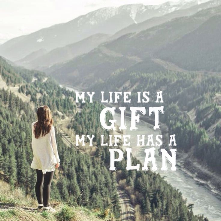 My life is a gift, my life has a plan! LDS Quotes #lds #mormon