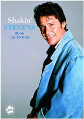 Shakin' Stevens Calendar 2006 by Blossom Rock. Jenny Humphreys: This guy was serious eye candy, and he's still not too shabby for his age nowadays :-)) :-)) LOL he made my heart flutter at the age of 9.