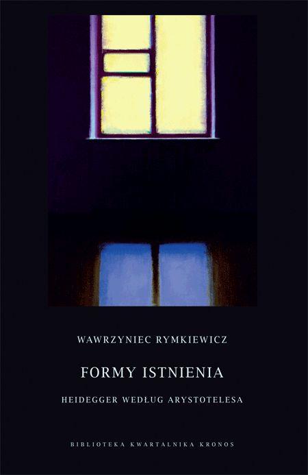 KRONOS - książki - Wawrzyniec Rymkiewicz, Formy istnienia - metafizyka - kultura - religia