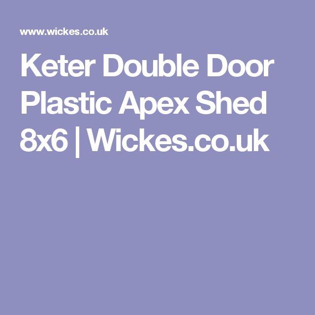 Keter Double Door Plastic Apex Shed 8x6 | Wickes.co.uk