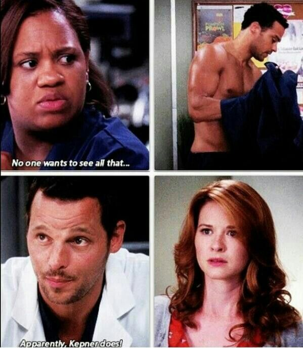 Dr. Bailey: No one wants to see that. Alex Karev: Apparently Kepner does. Grey's Anatomy quotes