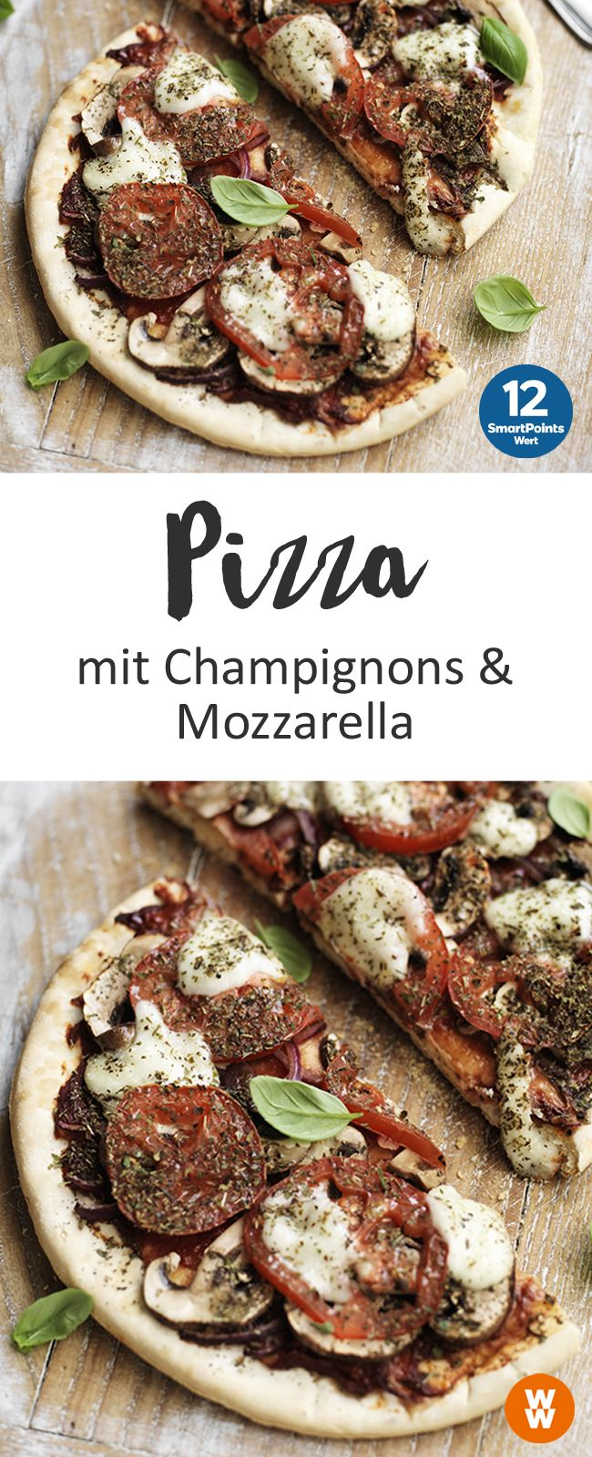 Pizza mit Champignons und Mozzarella | 4 Portionen, 12 SmartPoints/Portion, Weight Watchers