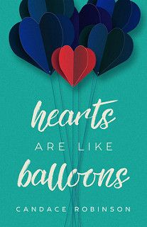 Cover Reveal: Hearts Are Like Balloons by Candace Robinson