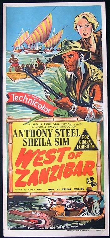 West of Zanzibar (1954)Stars: Anthony Steel, Sheila Sim, Edric Connor, Orlando Martins, William Simons  ~  Director: Harry Watt (Australian Daybill)