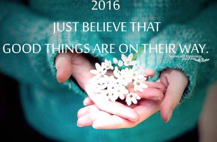 2016 just Believe That Good Things Are On Their Way new year happy new year new years quotes new year quotes happy new year quotes new year wishes happy new years quotes happy new years quotes for friends happy new years quotes to share quotes for the new year inspirational new year quotes positive new year quotes new year quotes for family