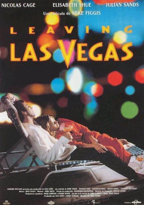 Leaving Las Vegas (1995) D: Mike Figgis. Nicholas Cage, Elizabeth Shue, Julian Sands. 19/07/06