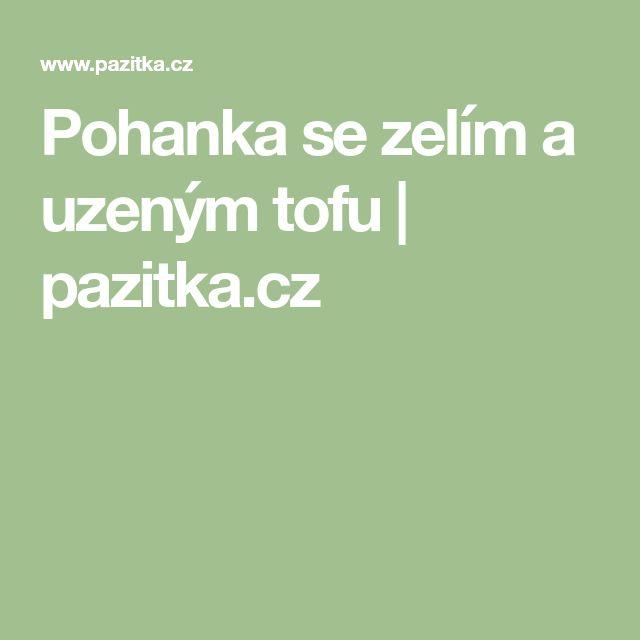 Pohanka se zelím a uzeným tofu | pazitka.cz