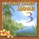 A Place Called Hawaii, Vol. 3 [CD]