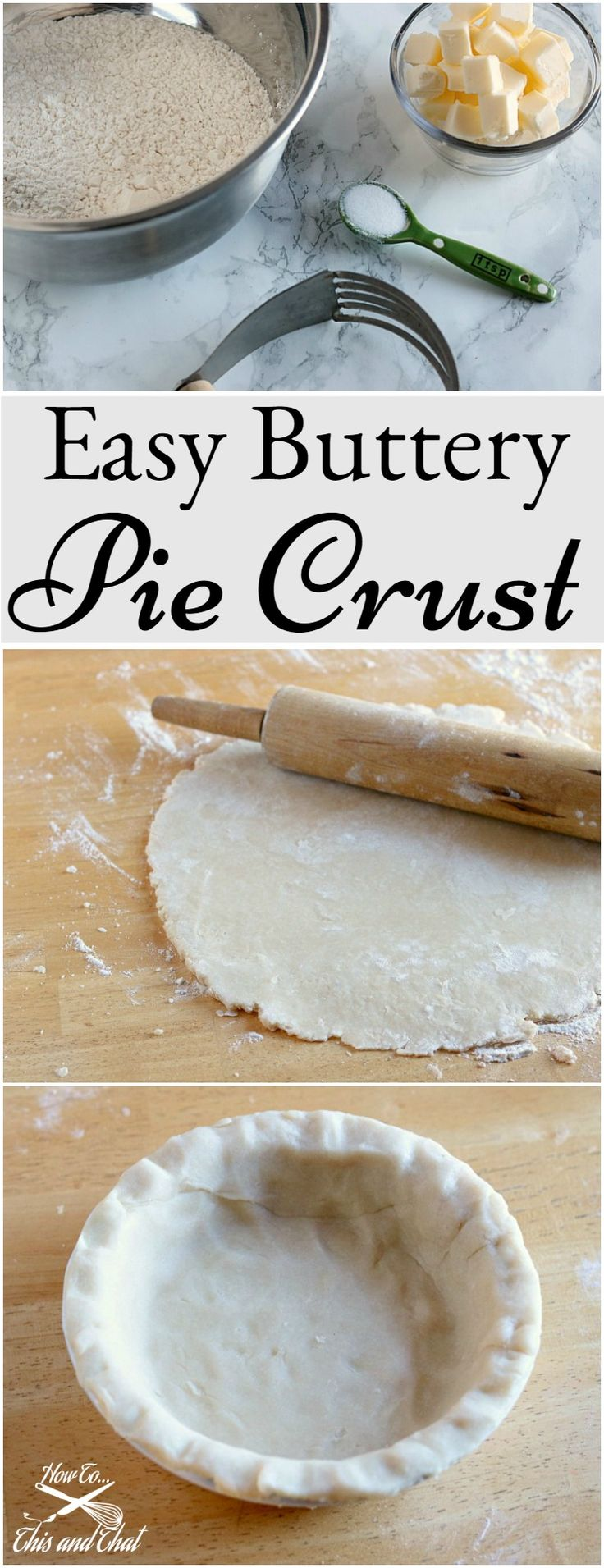 easiest homemade buttery pie crust ever