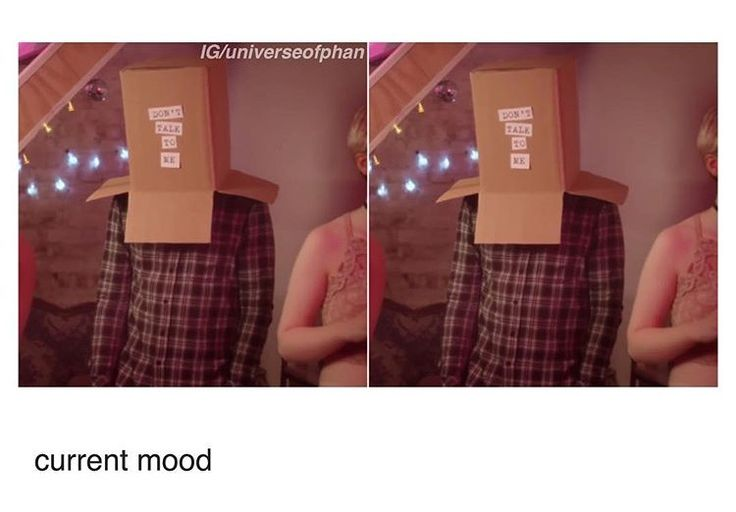 What do u mean current mood? more like all the time mood.