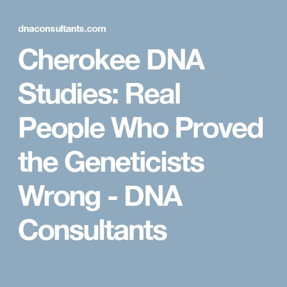 Cherokee DNA Studies: Real People Who Proved the Geneticists