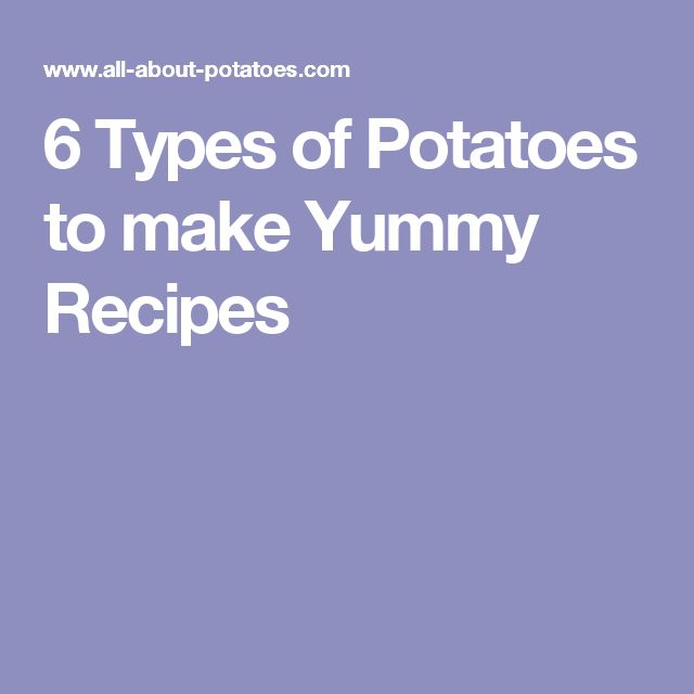 6 Types of Potatoes to make Yummy Recipes