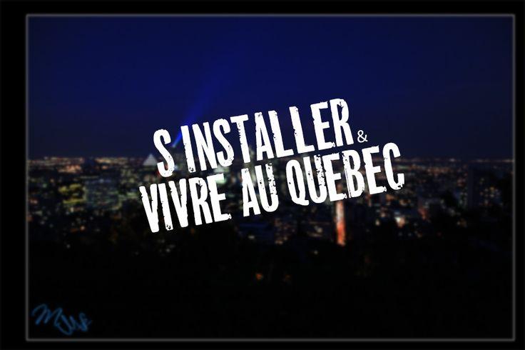 S'installer et vivre au Québec