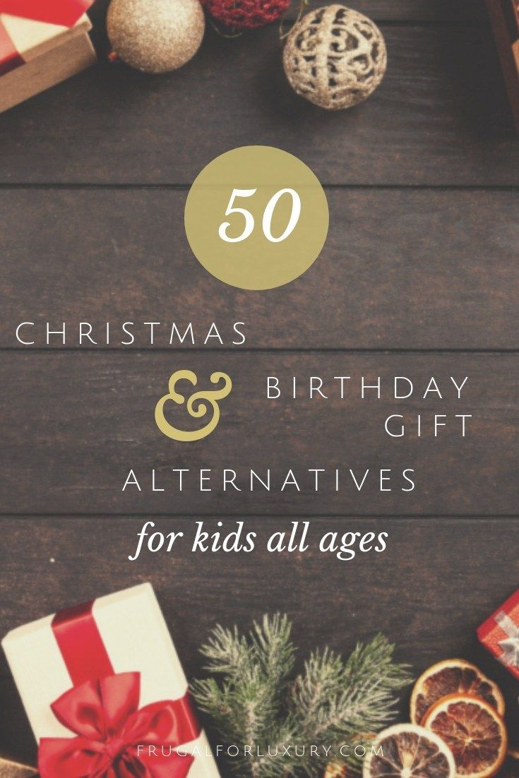 50 Alternatives to Christmas and Birthday Gifts for Kids | Family ...