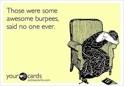 Burpee hate.