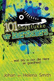 """101 DAGSTUKKE VIR LAERSKOLERS deur JOHAN & HELENA SMIT. Beskikbaar by Faith4U Boek- en Geskenkwinkel, Secunda, email """"faith4u@kruik.co.za"""