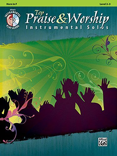 Top Praise & Worship Instrumental Solos: Horn in F (Book & CD) (Instrumental Solo Series):   This collection includes specially arranged Instrumental solos of the most popular Praise and Worship music sung around the world. Arranged specifically for the Level 2-3 player, each book comes with a play-along CD that includes a backing and performance track for each title. An optional piano accompaniment book is available for wind instruments.