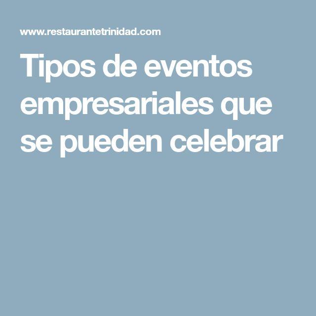 Tipos de eventos empresariales que se pueden celebrar