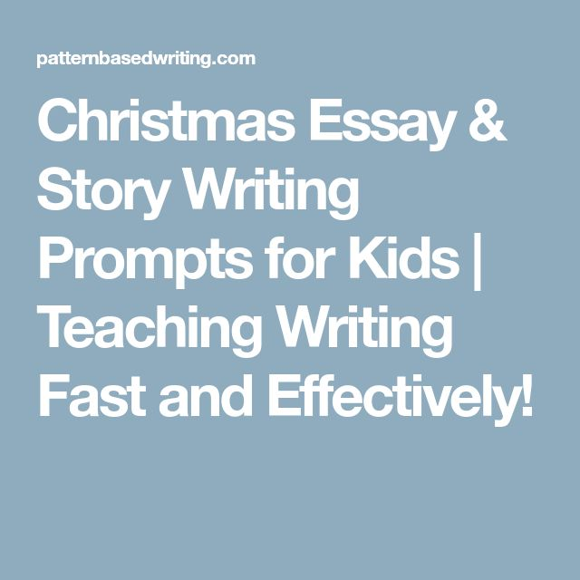 Christmas Essay & Story Writing Prompts for Kids | Teaching Writing Fast and Effectively!