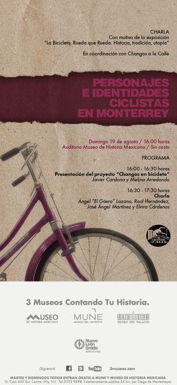 19 de agosto 2012 / Charla: Personajes e Identidades Ciclistas de Monterrey / 16:00 hrs. / Entrada Gratuita / #MHM / @3museos www.3museos.com