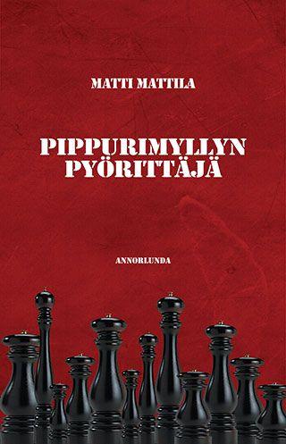 Matti Mattila: Pippurimyllyn pyörittäjä