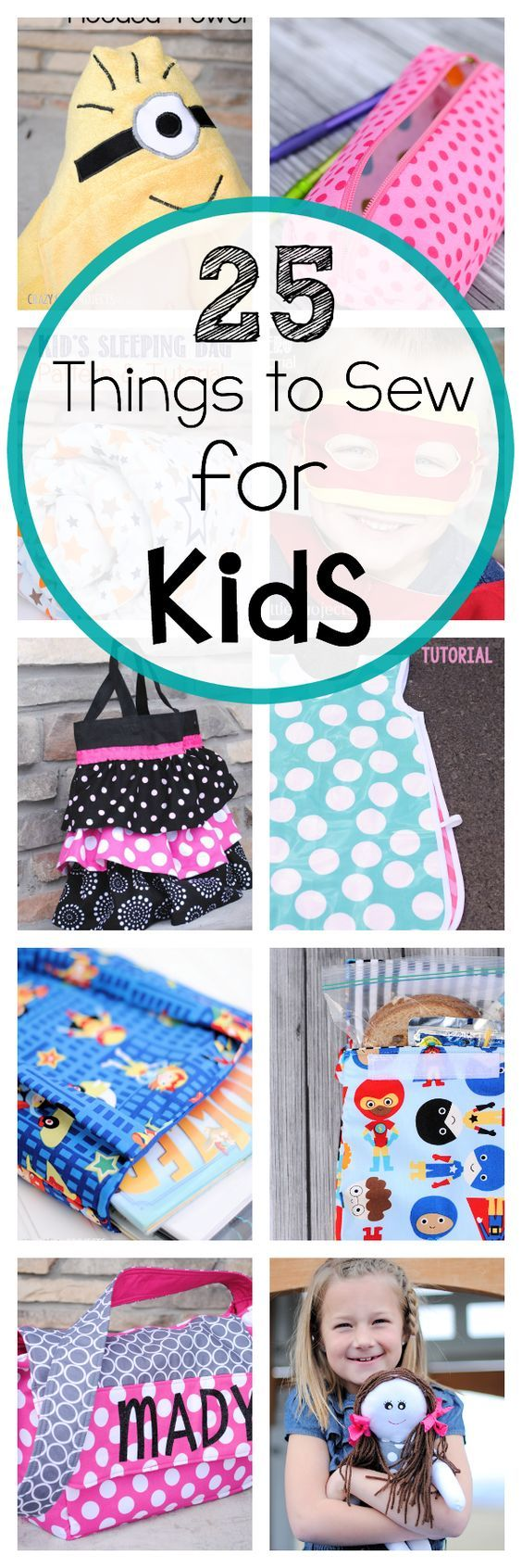 25 Things to sew for kids of all ages-toddlers, preschoolers, kids, teens, and all children.