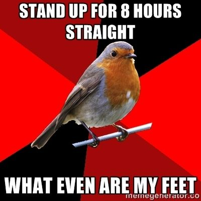stand up for 8 hours straight what even are my feet | Retail Robin