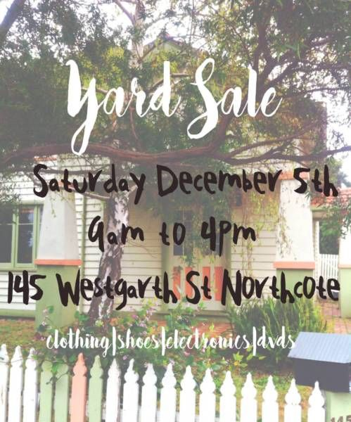 I have to do this #MyGarageSaleAU: Garage / Yard Sale in Northcote! #MyGarageSale #MyGarageSalecom #YardSale   We're having a yard sale from 9am this Saturday!There will be men's but mostly women's clothes... Sale Start date : Wed 02 Dec 2015 Sale End date : Sat 12 Dec 2015 Sale start time : 9amSale end time : 4pm