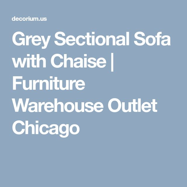 Grey Sectional Sofa with Chaise   Furniture Warehouse Outlet Chicago
