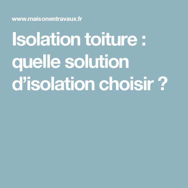 Isolation toiture : quelle solution d'isolation choisir ?