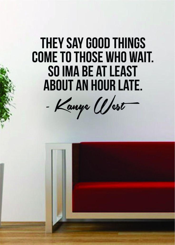 Kanye West Good Things Quote Decal Sticker Wall Vinyl Art Music Lyrics Home Decor Yeezy Yeezus