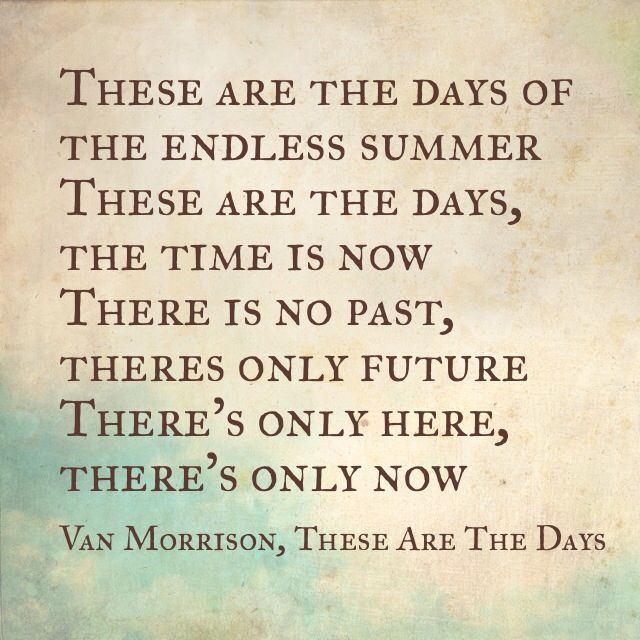 Van Morrison, These Are The Days