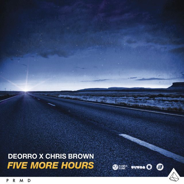 Five More Hours Deorro x Chris Brown, a song by Deorro