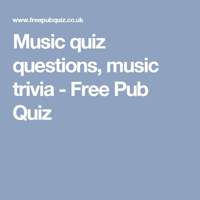 Music quiz questions, music trivia - Free Pub Quiz