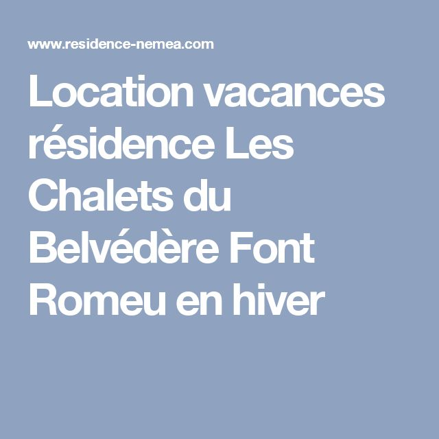 Location vacances résidence Les Chalets du Belvédère Font Romeu en hiver