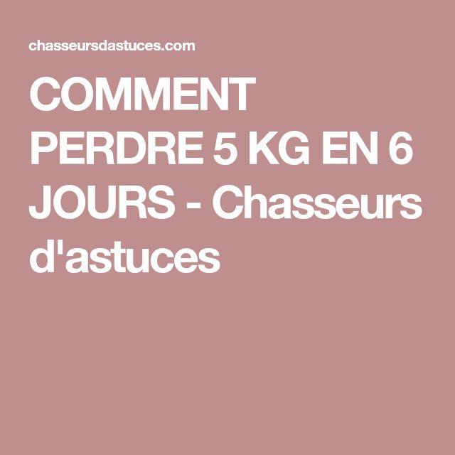 COMMENT PERDRE 5 KG EN 6 JOURS - Chasseurs d'astuces
