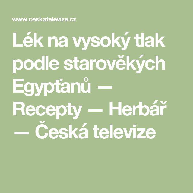 Lék na vysoký tlak podle starověkých Egypťanů — Recepty — Herbář — Česká televize