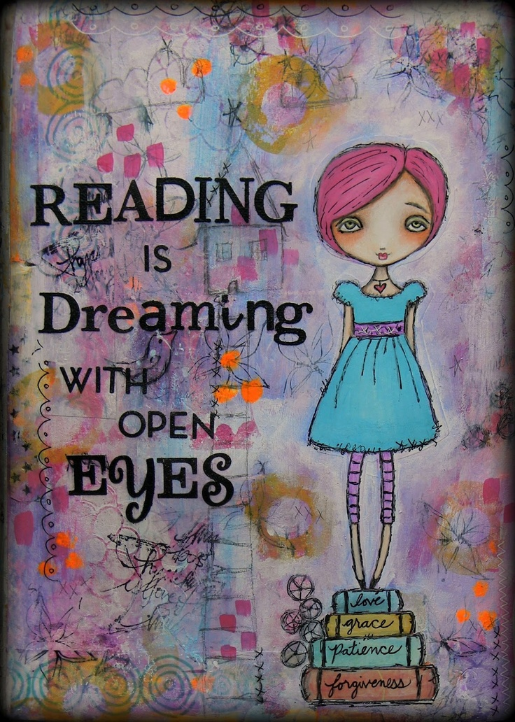 Art  - Words  - Inspiration  - Reading is dreaming with open eyes.