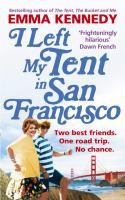 I left my tent in San Francisco by Emma Kennedy.  It's 1989, and Emma and her best friend Dee head to the USA to make their fortune. But completely inept and virtually unemployable, they discover that they can't even get a job in McDonald's. Forced to travel from California to New York with only pennies in their pockets, they bounce from scrape to scrape.