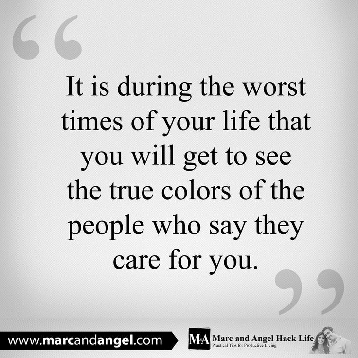 Take note of who remains in your life when times get tough, especially the people who sacrifice the resources they have in their life to help you improve yours when you need it most. Seriously, when you come out the other side of a difficult period in your life, look around you. The people still standing beside you are your true friends.