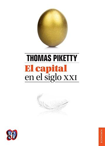 El capital en el siglo XXI (Obras De Economis) (Spanish Edition) by Thomas Piketty