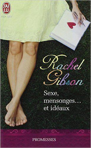 SEXE, MENSONGES ET IDÉAUX: Amazon.ca: RACHEL GIBSON: Books