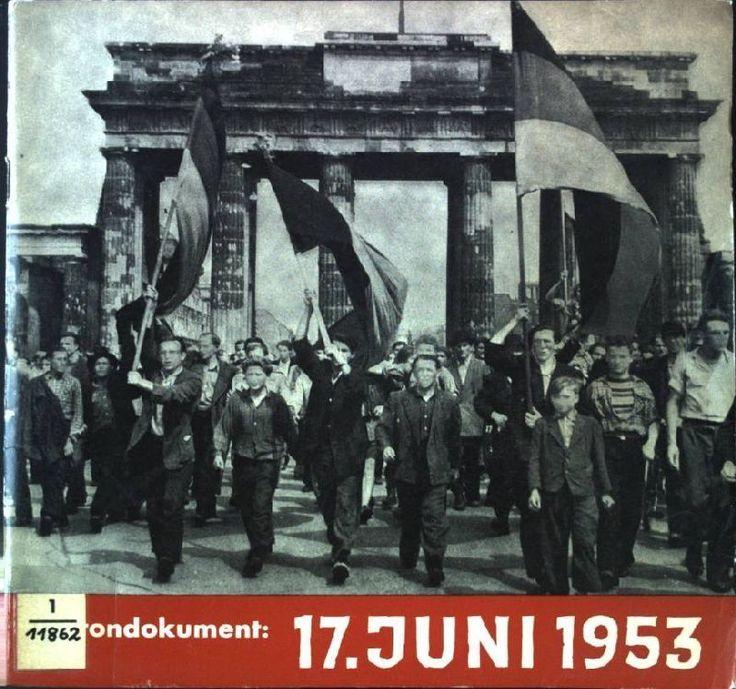 17. Juni 1953 : Der Aufstand in der sowjetisch besetzen Zone Deutschlands. - Bil
