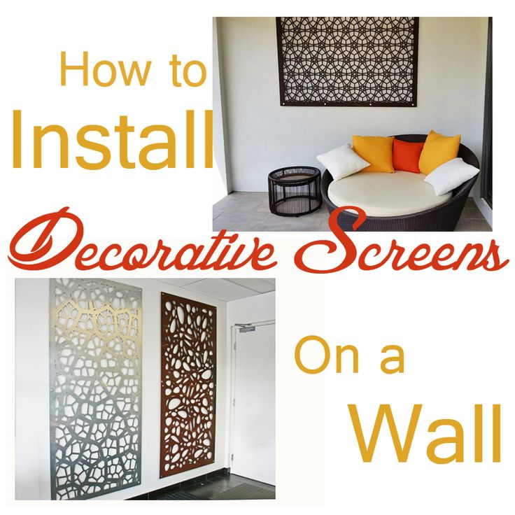 'How to Install Decorative Screens on a Wall' part of a series of blog post on how to install screens by QAQ Decorative & Privacy Screens/Panels