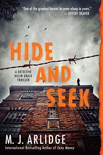 Hide and Seek (A Helen Grace Thriller) by M.j. Arlidge