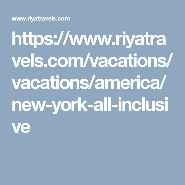 https://www.riyatravels.com/vacations/vacations/america/new-york-all-inclusive