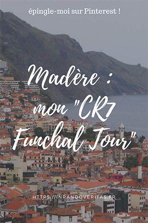 "Madère : mon ""CR7 Funchal Tour"""
